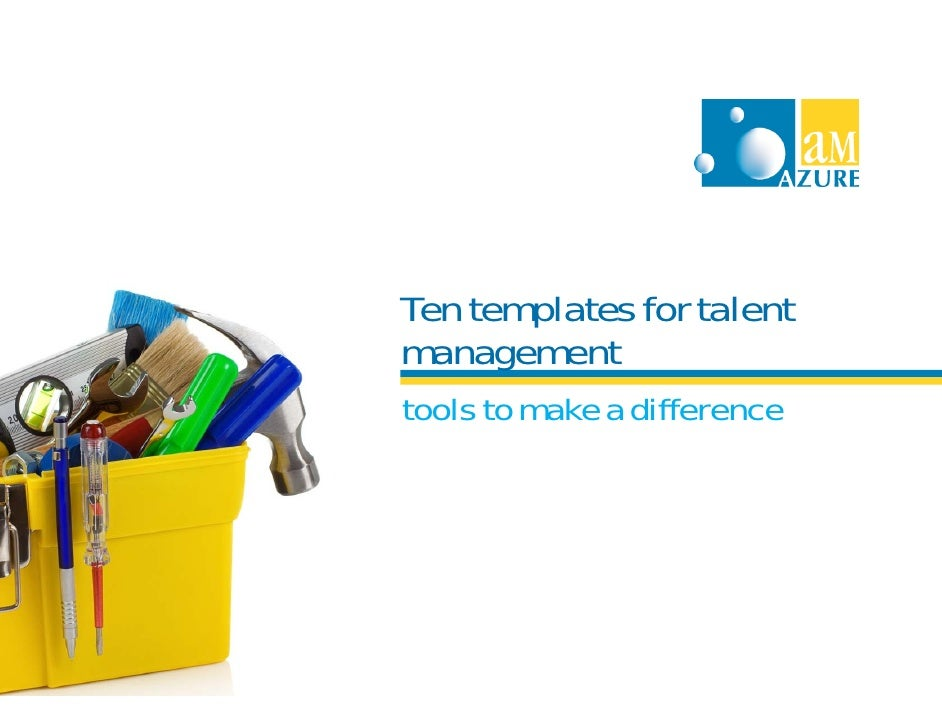 Ten templates for talentmanagementtools to make a difference