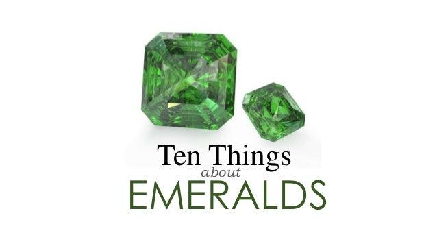 Ten Thingsabout EMERALDS