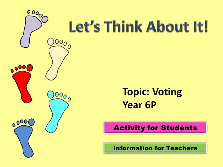 Topic: Voting  Year 6PActivity for StudentsInformation for Teachers
