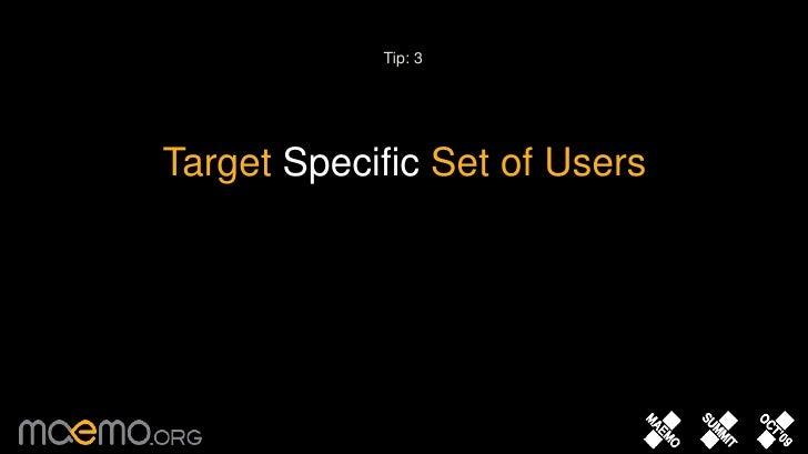 11<br />Tip: 3<br />Target Specific Set of Users<br />