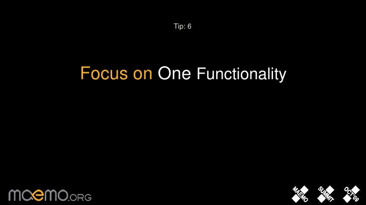 Tip: 6<br />Focus on One Functionality <br />