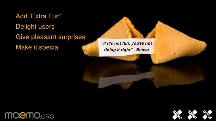 """29<br />Add 'Extra Fun'<br />Delight users<br />Give pleasant surprises<br />Make it special<br />""""If it&apos;s notfun, y..."""