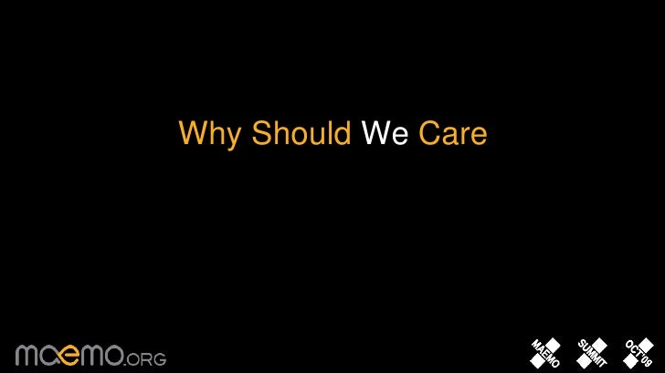 Why Should We Care<br />