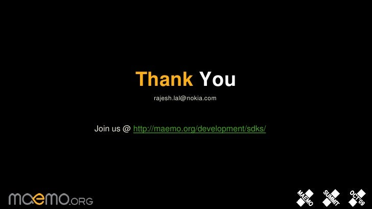 32<br />Thank You<br />rajesh.lal@nokia.com<br />Join us @ http://maemo.org/development/sdks/<br />