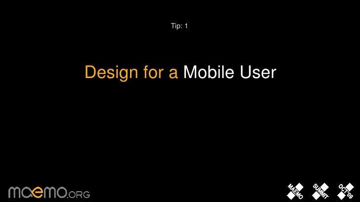 Tip: 1<br />Design for a MobileUser <br />