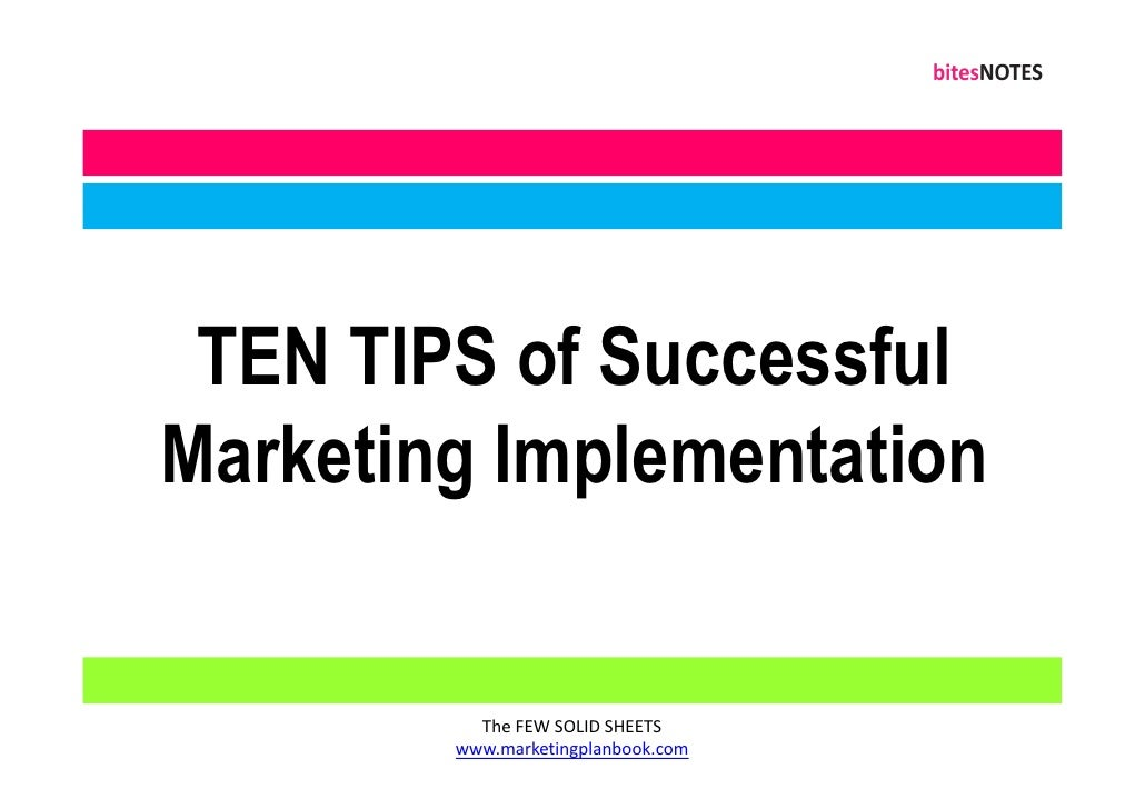 TEN TIPS of Successful Marketing Implementation             The FEW SOLID SHEETS         www.marketingplanbook.com