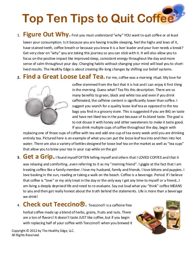 """Top Ten Tips to Quit Coffee   1.   Figure Out Why. First you must understand """"why"""" YOU want to quit coffee or at least    ..."""