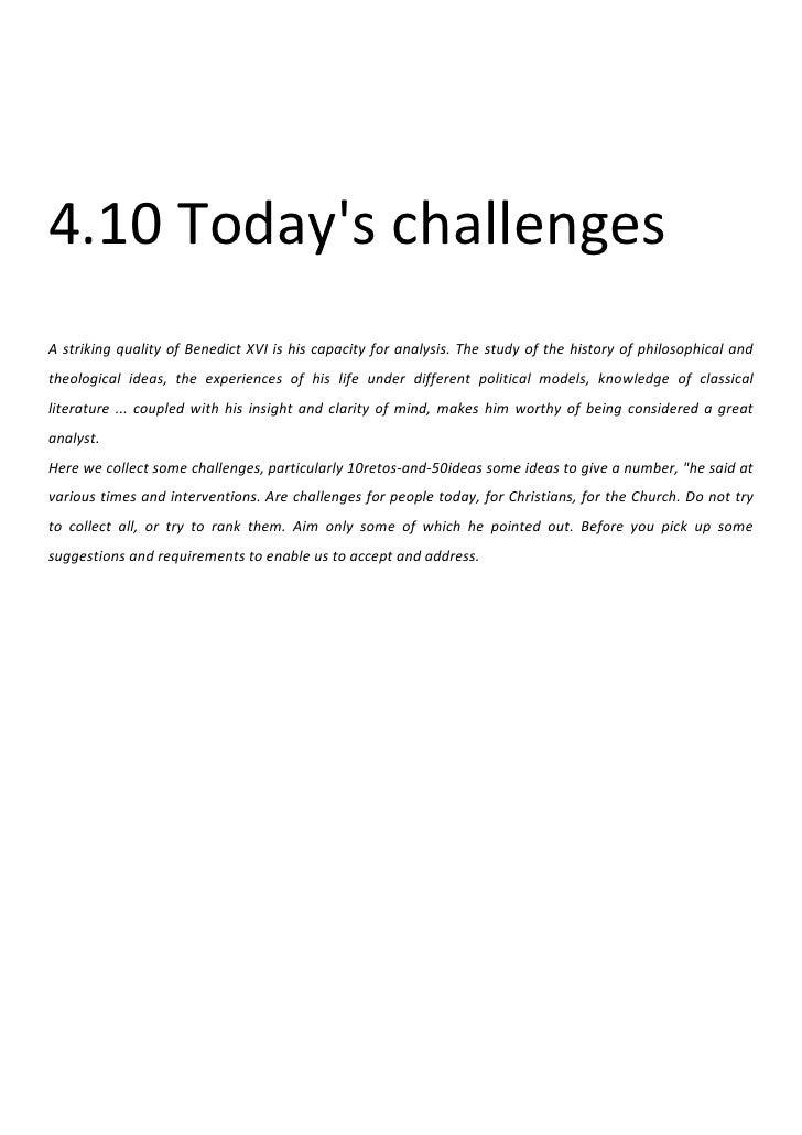 4.10 Todays challengesA striking quality of Benedict XVI is his capacity for analysis. The study of the history of philoso...