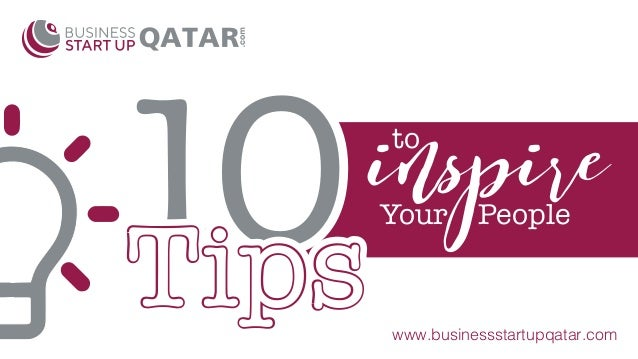 Your People to 10TipsTips www.businessstartupqatar.com