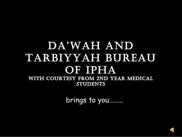 Da'wah anDDa'wah anD Tarbiyyah bureauTarbiyyah bureau of iPhaof iPha wiTh courTesy from 2nD year meDicalwiTh courTesy from...