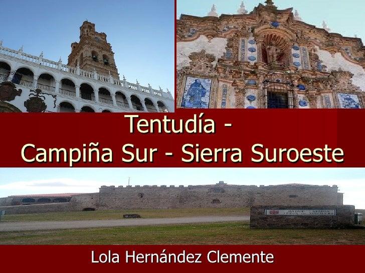 Tentudía -  Campiña Sur - Sierra Suroeste Lola Hernández Clemente