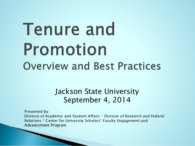 Jackson State University  September 4, 2014  Presented by:  Division of Academic and Student Affairs * Division of Researc...