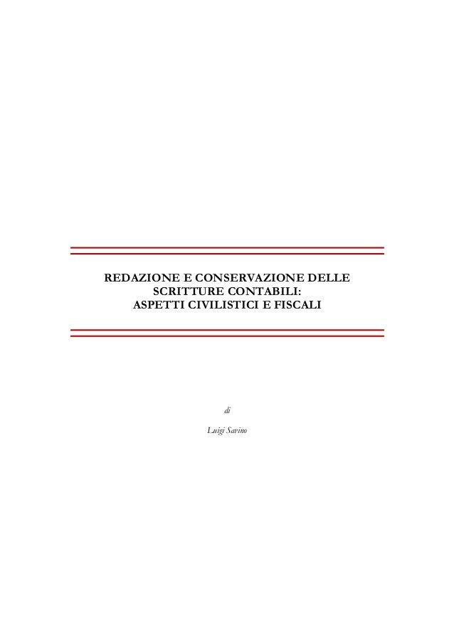 REDAZIONE E CONSERVAZIONE DELLE      SCRITTURE CONTABILI:   ASPETTI CIVILISTICI E FISCALI                  di             ...
