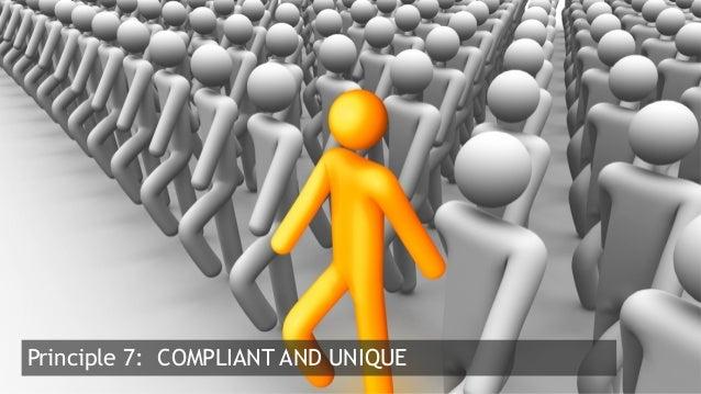 19  Principle 7: COMPLIANT AND UNIQUE