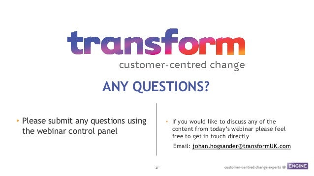 27  ANY QUESTIONS? • Please submit any questions using the webinar control panel • If you would like to discuss any of ...