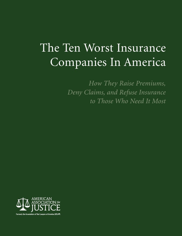 The Ten Worst Insurance Companies In America          How They Raise Premiums,    Deny Claims, and Refuse Insurance       ...