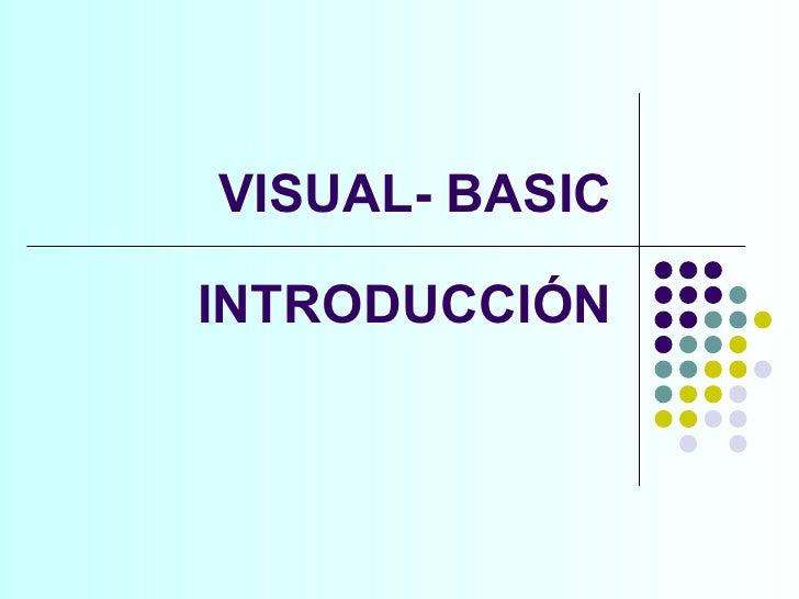 VISUAL- BASIC INTRODUCCIÓN