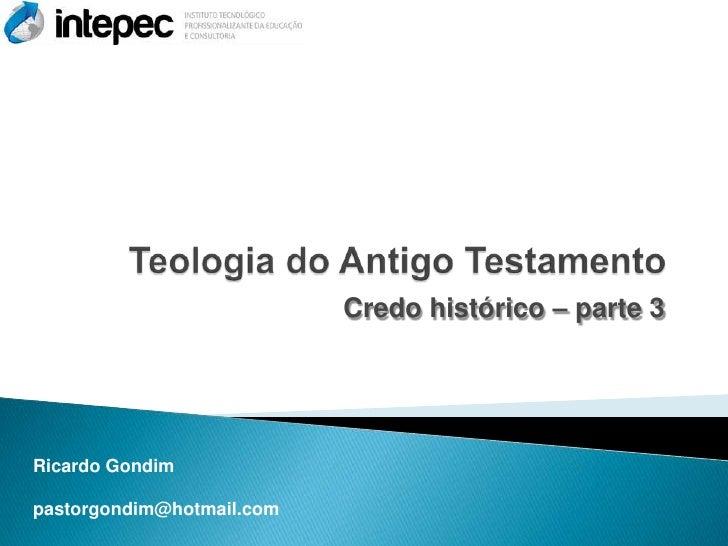Credo histórico – parte 3Ricardo Gondimpastorgondim@hotmail.com