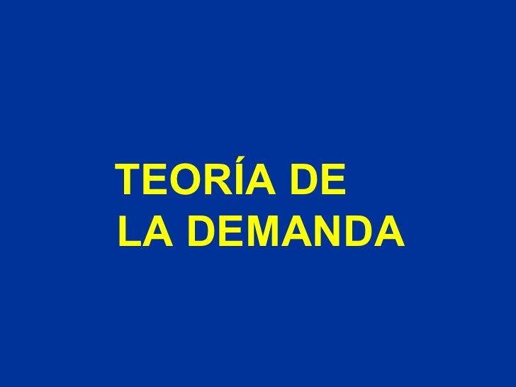 TEORÍA DE LA DEMANDA
