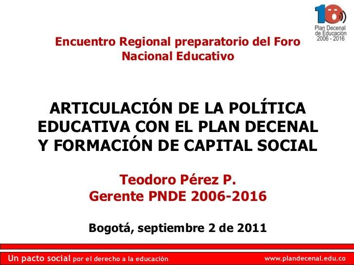 Encuentro Regional preparatorio del Foro                       Nacional Educativo         ARTICULACIÓN DE LA POLÍTICA     ...