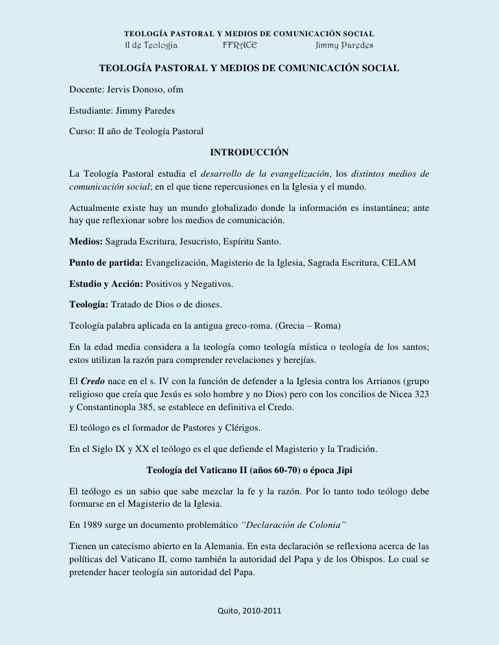 TEOLOGÍA PASTORAL Y MEDIOS DE COMUNICACIÓN SOCIAL<br />Docente: Jervis Donoso, ofm<br />Estudiante: Jimmy Paredes<br />Cur...