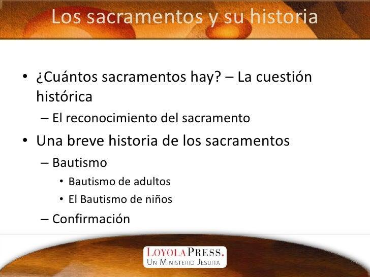 Los sacramentos y su historia<br />¿Cuántos sacramentos hay? – La cuestión histórica<br />El reconocimiento del sacramento...