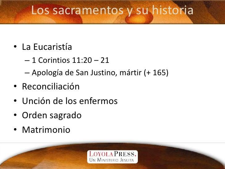 Los sacramentos y su historia<br />La Eucaristía<br />1 Corintios 11:20 – 21<br />Apología de San Justino, mártir (+ 165)<...