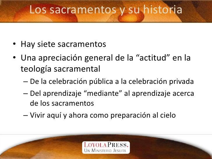 """Los sacramentos y su historia<br />Hay siete sacramentos<br />Una apreciación general de la """"actitud"""" en la teología sacra..."""