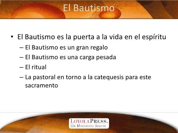 El Bautismo<br />El Bautismo es la puerta a la vida en el espíritu<br />El Bautismo es un gran regalo<br />El Bautismo es ...
