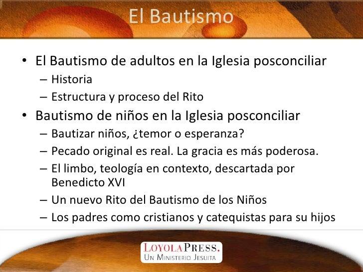 El Bautismo<br />El Bautismo de adultos en la Iglesia posconciliar<br />Historia<br />Estructura y proceso del Rito<br />B...