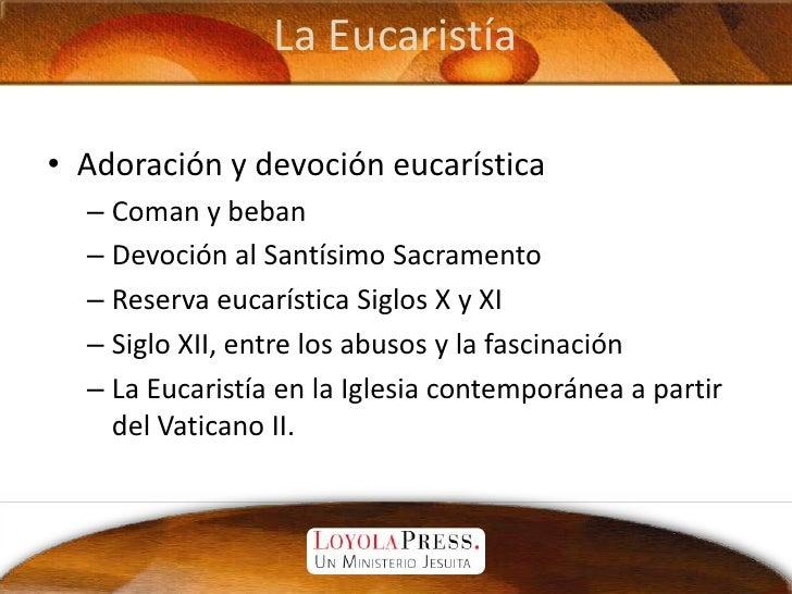 La Eucaristía<br />Adoración y devoción eucarística<br />Coman y beban<br />Devoción al Santísimo Sacramento<br />Reserva ...