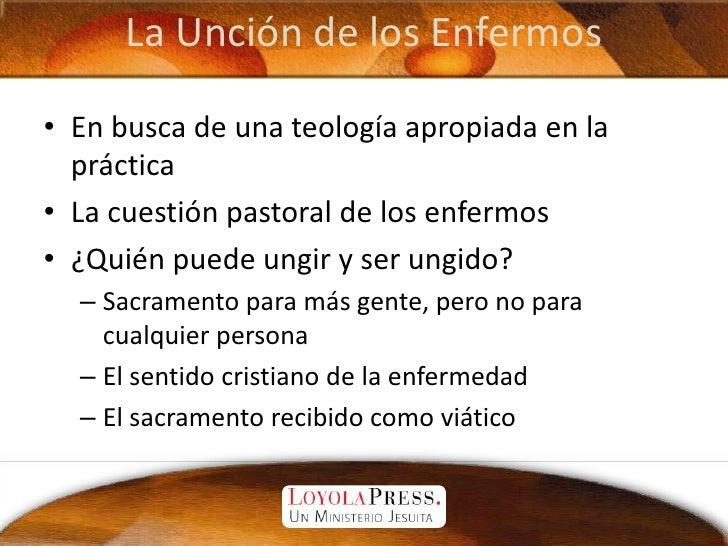 La Unción de los Enfermos<br />En busca de una teología apropiada en la práctica<br />La cuestión pastoral de los enfermos...