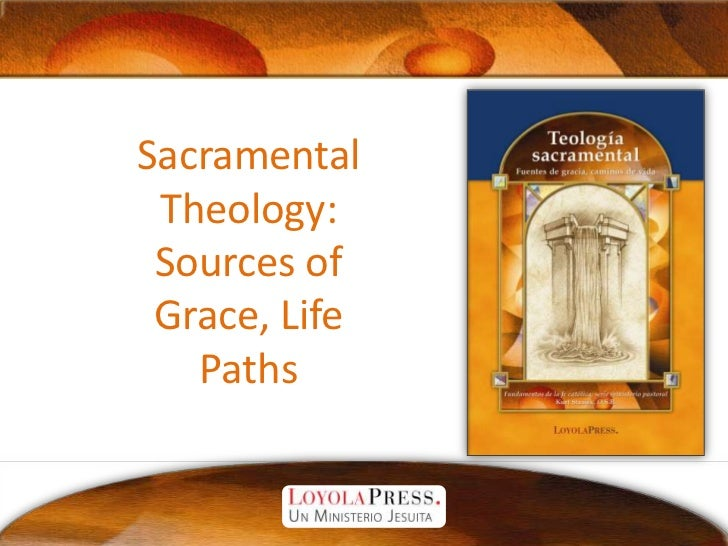 Sacramental Theology: Sources of Grace, Life Paths<br />