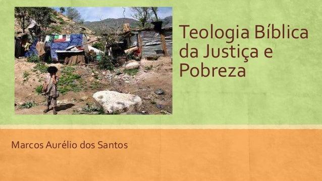 Teologia Bíblica da Justiça e Pobreza  Marcos Aurélio dos Santos