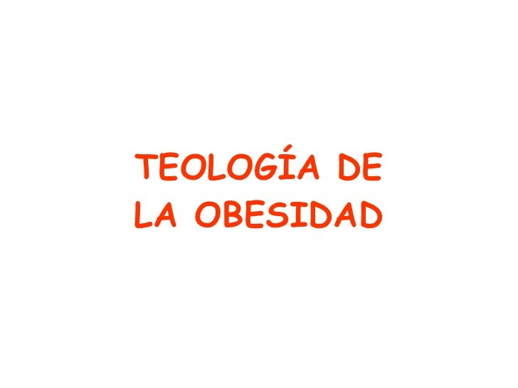 TEOLOGÍA DE LAOBESIDAD