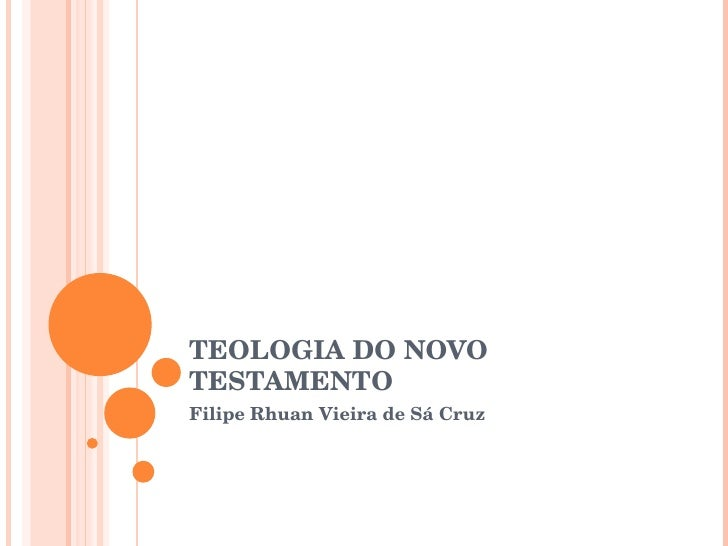 TEOLOGIA DO NOVO TESTAMENTO Filipe Rhuan Vieira de Sá Cruz