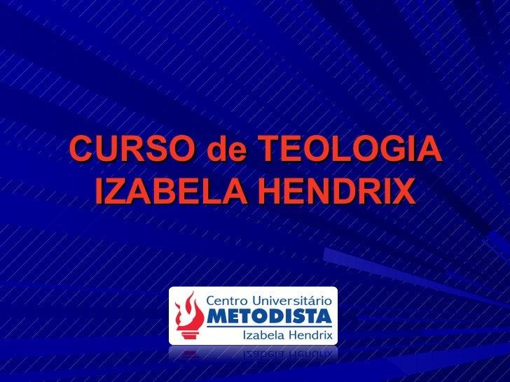 CURSO de TEOLOGIA IZABELA HENDRIX