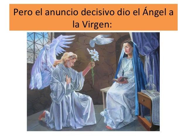Pero el anuncio decisivo dio el Ángel a la Virgen: