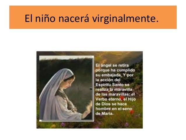 El niño nacerá virginalmente.