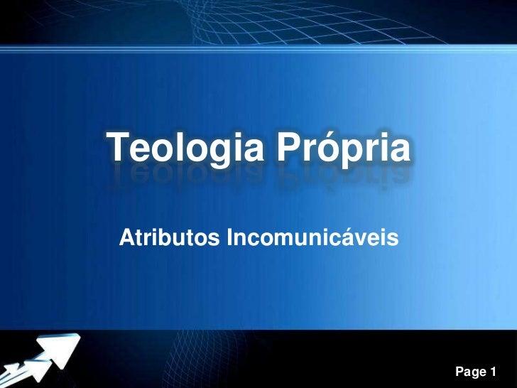 Teologia Própria<br />Atributos Incomunicáveis<br />