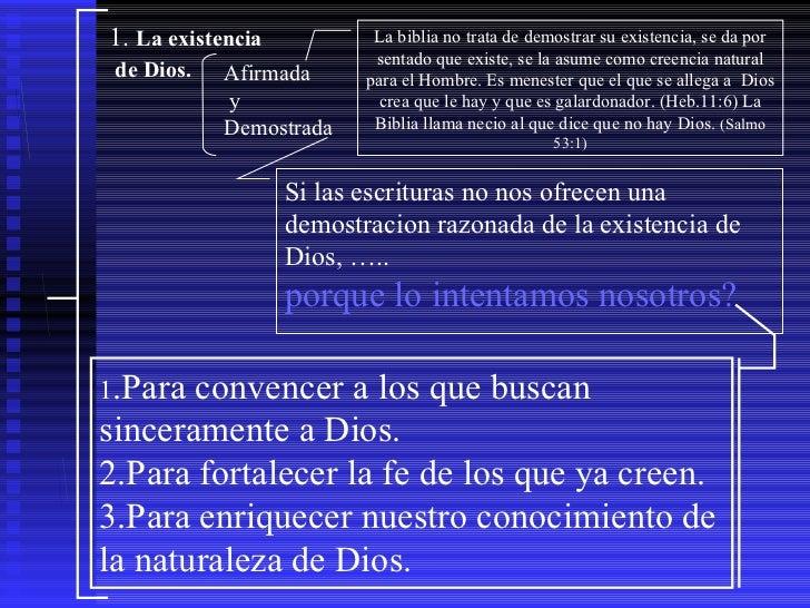 DIOS 1.  La existencia de Dios. Afirmada y Demostrada La biblia no trata de demostrar su existencia, se da por sentado que...