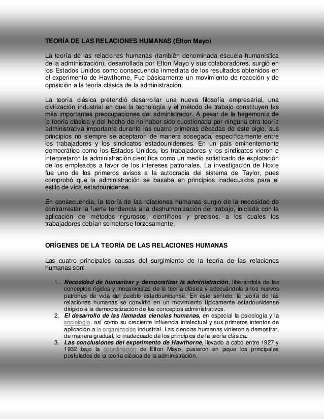 TEORÍA DE LAS RELACIONES HUMANAS (Elton Mayo) La teoría de las relaciones humanas (también denominada escuela humanística ...