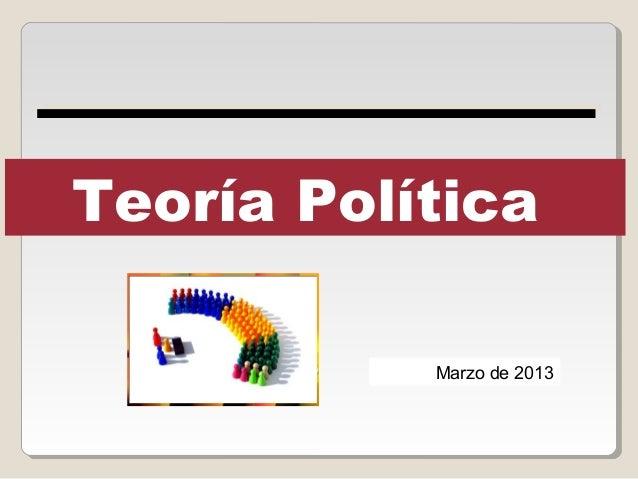 Teoría Política           Marzo de 2013