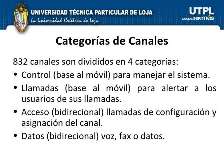 Categorías de Canales <ul><li>832 canales son divididos en 4 categorías: </li></ul><ul><li>Control (base al móvil) para ma...