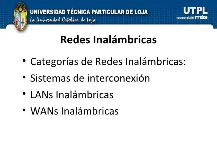 Redes Inalámbricas <ul><li>Categorías de Redes Inalámbricas: </li></ul><ul><li>Sistemas de interconexión </li></ul><ul><li...