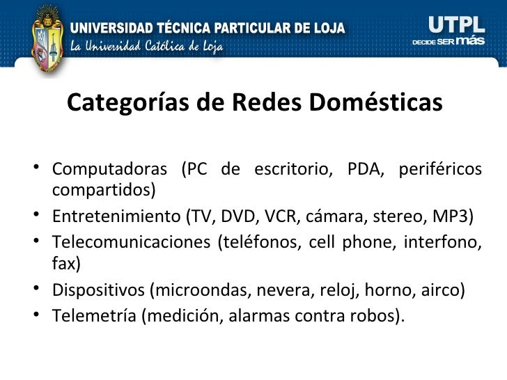 Categorías de Redes Domésticas <ul><li>Computadoras (PC de escritorio, PDA, periféricos compartidos) </li></ul><ul><li>Ent...