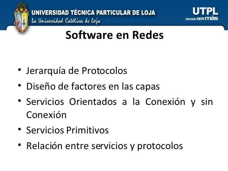 Software en Redes <ul><li>Jerarquía de Protocolos </li></ul><ul><li>Diseño de factores en las capas </li></ul><ul><li>Serv...