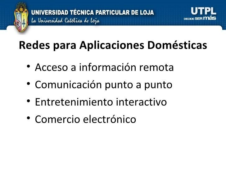 Redes para Aplicaciones Domésticas <ul><li>Acceso a información remota </li></ul><ul><li>Comunicación punto a punto </li><...