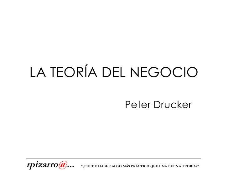 LA TEOR ÍA DEL NEGOCIO Peter Drucker