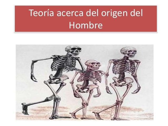 Teoría acerca del origen del Hombre